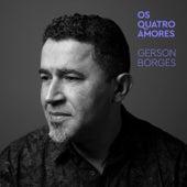 Os Quatro Amores de Gerson Borges