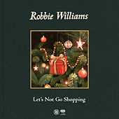 Let's Not Go Shopping by Robbie Williams