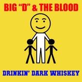 Drinkin' Dark Whiskey by Big D