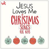 Jesus Loves Me: Christmas Songs for Kids von Wonder Kids