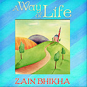 A Way of Life by Zain Bhikha