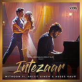 Intezaar von Mithoon (additiol Vocal : Kshiti Tarey)