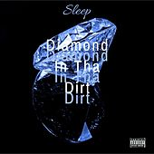 Diamond In Tha Dirt by Sleep