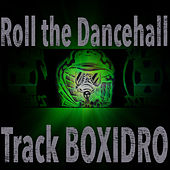 Roll the Dancehall by Boxidro