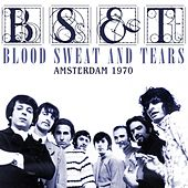 Amsterdam 1970 by Blood, Sweat & Tears