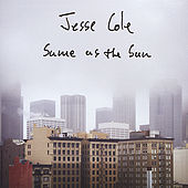 Same As the Sun by Jesse Cole