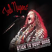 Stick to Your Guns! by Ted Nugent