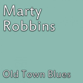 Old Town Blues de Marty Robbins
