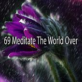 69 Meditate the World Over by Classical Study Music (1)