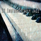 12 Instrumentally Jazz by Bossa Cafe en Ibiza