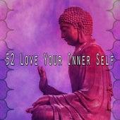 52 Love Your Inner Self von Entspannungsmusik