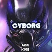 Cyborg (Radio Edit) by Alex King