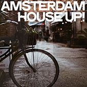 Amsterdam House Up! by Various Artists