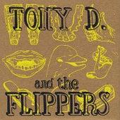 Tony D. & The Flippers by Tony D.