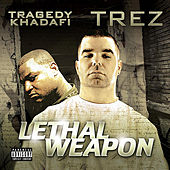 Lethal Weapon by Tragedy Khadafi