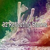 32 Reflecting Storms by Rain Sounds and White Noise
