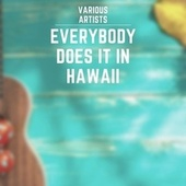 Everybody Does It in Hawaii von Various Artists