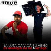 Na Luta da Vida Eu Venci de DJ Henrique da VK