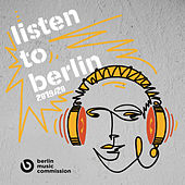 Listen To Berlin 2019/20 by Various Artists