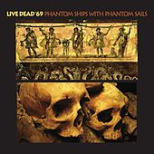 Phantom Ships With Phantom Sails de Live Dead '69