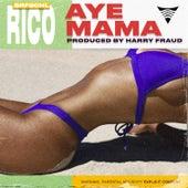Aye Mama by SRFSCHL Rico