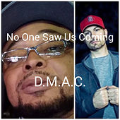 No One Saw Us Coming by D Mac