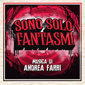 Sono solo fantasmi (Original Motion Picture Soundtrack) di Andrea Farri