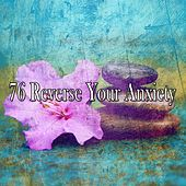 76 Reverse Your Anxiety by Zen Music Garden