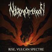 Rise, Vulcan Spectre by Nekromantheon