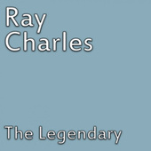 The Legendary by Ray Charles
