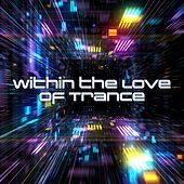Within the Love of Trance de Various Artists