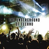 The Underground of Techno by Various Artists