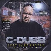 Left Lane Hustle by C-Dubb
