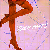 Body Parts by Love Fame Tragedy