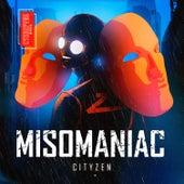 Misomaniac by City Zen