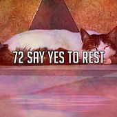 72 Say Yes to Rest by Relaxing Spa Music