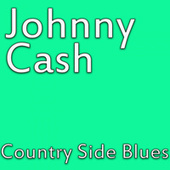 Country Side Blues von Johnny Cash