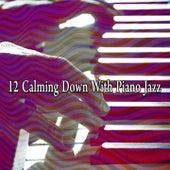 12 Calming Down with Piano Jazz de Bossanova