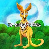 15 Songs 4 Kidz by Songs For Children