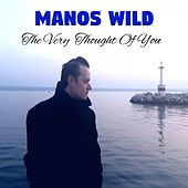 The Very Thought of You di Manos Wild