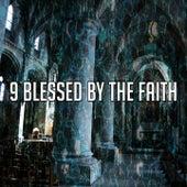 9 Blessed by the Faith de Musica Cristiana