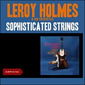 Sophisticated Strings (Album of 1960) by Leroy Holmes