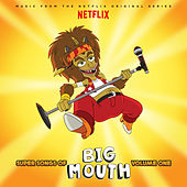 Super Songs Of Big Mouth Vol. 1 (Music from the Netflix Original Series) de Various Artists