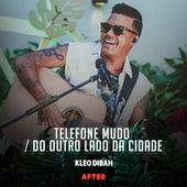 Telefone Mudo / Do Outro Lado da Cidade (Ao Vivo) de Kleo Dibah