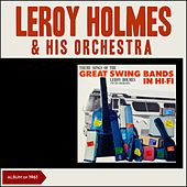 Great Swing Bands in Hi-Fi (Album of 1961) by Leroy Holmes