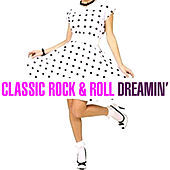 Classic Rock & Roll - Dreamin' von Various Artists