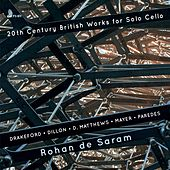 20th Century British Works for Solo Cello by Rohan De Saram