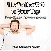 The Perfect End to Your Day: Pre-Sleep Affirmations van The Honest Guys