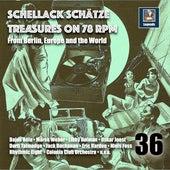 Schellack Schätze: Treasures on 78 RPM from Berlin, Europe and the World, Vol. 36 de Various Artists