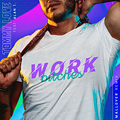 Work Bitches (Mallover Remix) by DJ Tommy Love